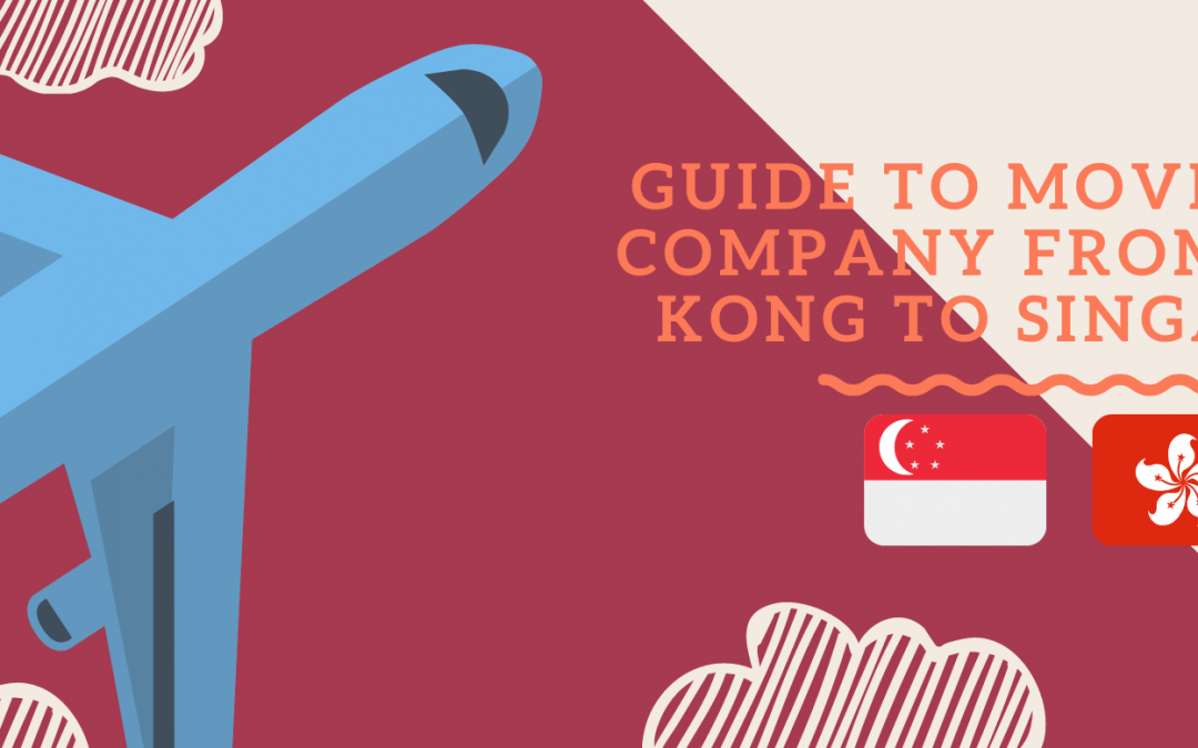 Guide to moving your company from Hong Kong to Singapore